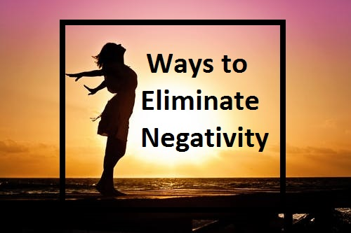 How to Eliminate Negativity